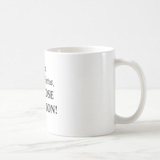 I oppose Abortion Coffee Mug