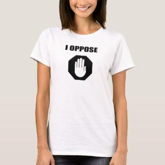 I Oppose - Black Design T-Shirt