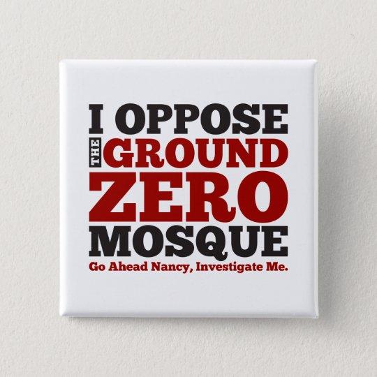I Oppose the Ground Zero Mosque Button