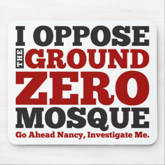 I Oppose the Ground Zero Mosque Mouse Pad