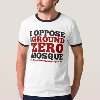 I Oppose the Ground Zero Mosque T-Shirt