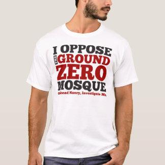 I Oppose the Ground Zero Mosque T-Shirt