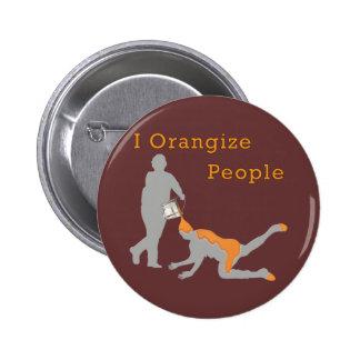 I Orangize People Pinback Button
