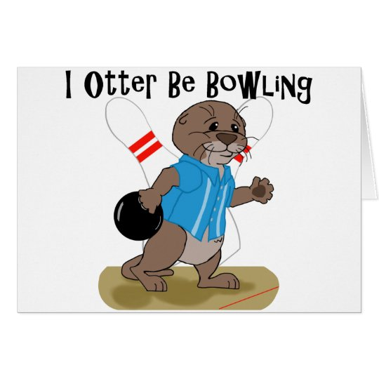 I Otter Be Bowling Card