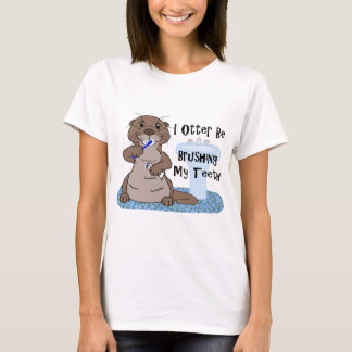 I Otter Be Brushing My Teeth T-Shirt