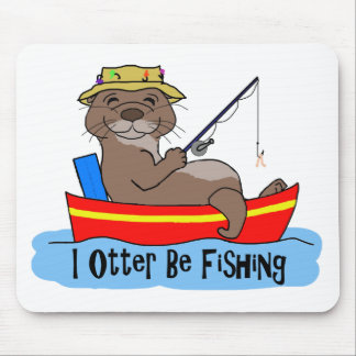 I Otter Be Fishing Mouse Pad
