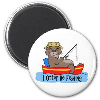I Otter Be Fishing Refrigerator Magnet