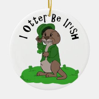 I Otter Be Irish Ceramic Ornament
