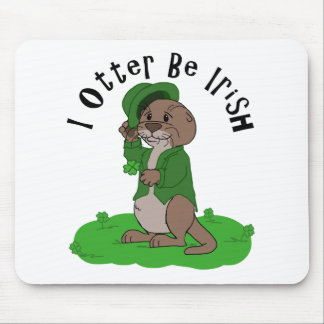 I Otter Be Irish Mouse Pad