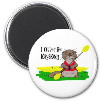 I Otter Be Kayaking Fridge Magnet