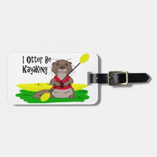 I Otter Be Kayaking Travel Bag Tags