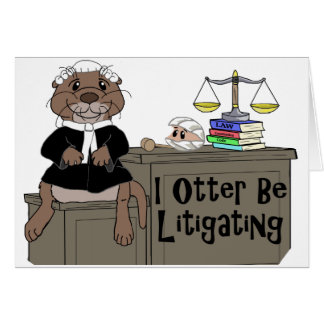 I Otter Be Litigating Greeting Card
