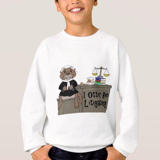 I Otter Be Litigating Sweatshirt
