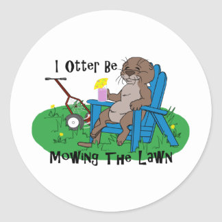 I Otter Be Mowing The Lawn Classic Round Sticker
