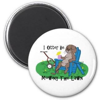 I Otter Be Mowing The Lawn Refrigerator Magnets