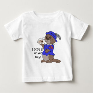 I Otter Be Or Not To Be Infant T-shirt