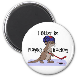 I Otter Be Playing Hockey Magnets
