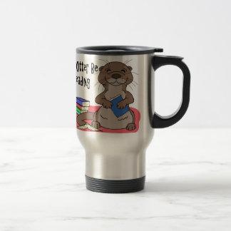 I Otter Be Reading Travel Mug