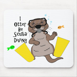 I Otter Be Scuba Diving Mouse Pad