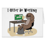 I Otter Be Working Greeting Cards