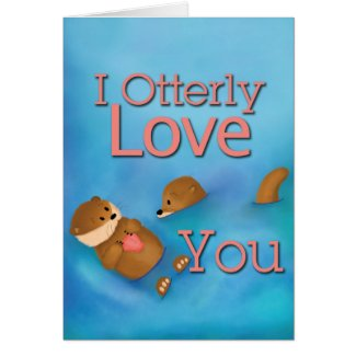 I Otter-ly Love You Card