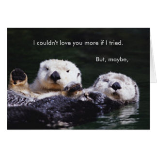 I Otter Respect You More Card