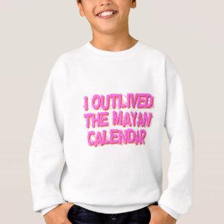 I Outlived The Mayan Calendar Sweatshirt
