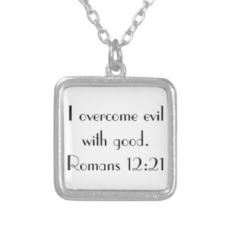 I overcome evil with good bible verse necklace