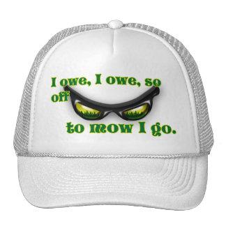 I owe so I mow. Trucker Hat