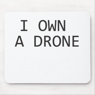 I own a Drone Mouse Pad
