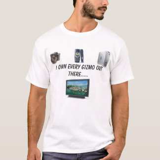 I own every gizmo.. T-Shirt