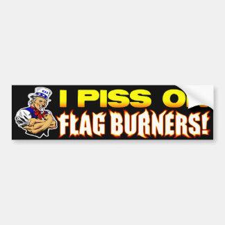 I P*ss On Flag Burners! Bumper Sticker