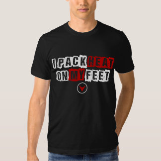 I Pack Heat on my Feet Sneakerhead Shirt