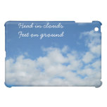 i-Pad: Head in Clouds, Feet on Ground Case For The iPad Mini