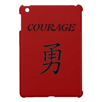 I Pad Mini Case  Courage Ipad Mini Case by creativeconceptss at Zazzle