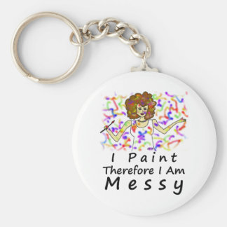I Paint Therefore I Am...Messy Basic Round Button Keychain