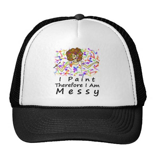 I Paint Therefore I Am...Messy Mesh Hat