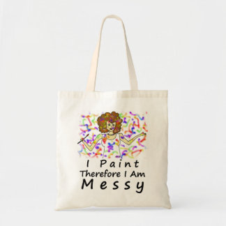 I Paint Therefore I Am...Messy Tote Bag