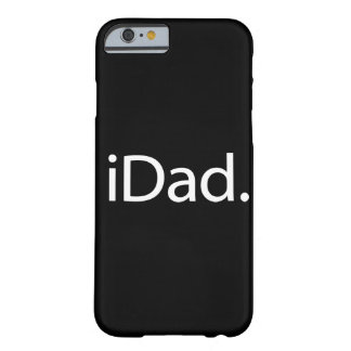 i papá (iDad) Funda De iPhone 6 Barely There