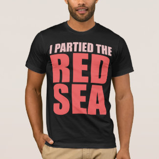 I Partied the Red Sea T-Shirt
