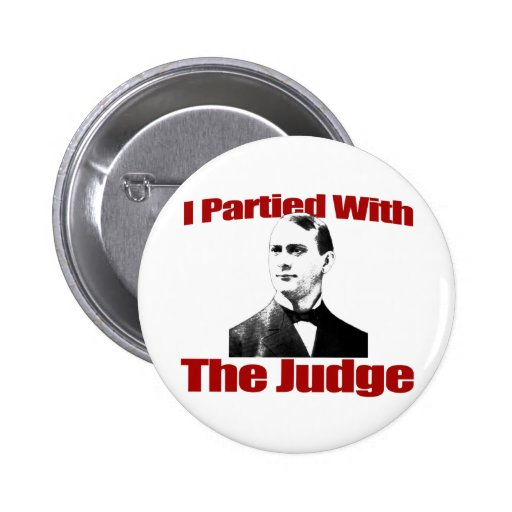 I Partied With The Judge 2 Inch Round Button