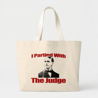 I Partied With The Judge Bag