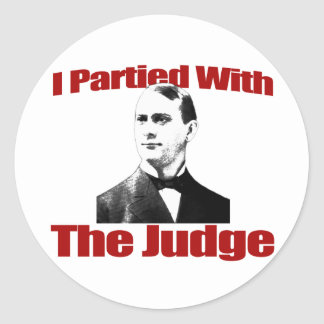 I Partied With The Judge Classic Round Sticker