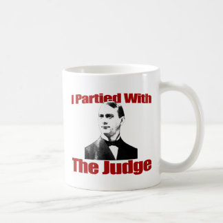 I Partied With The Judge Coffee Mug
