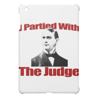I Partied With The Judge iPad Mini Cover