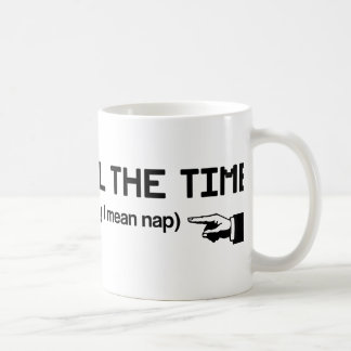 I Party All The Time Coffee Mug