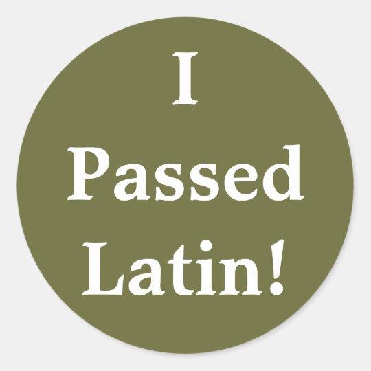 I Passed Latin! Classic Round Sticker