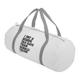 I pay a higher tax rate gym duffel bag