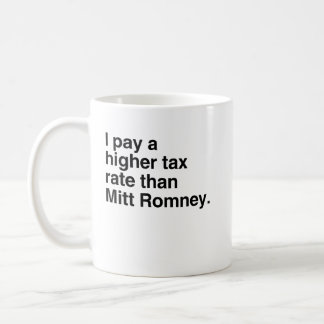 I pay a higher tax rate than Mitt Romney.png Classic White Coffee Mug