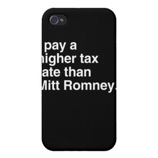 I pay a higher tax rate than Mitt Romney.png iPhone 4 Covers